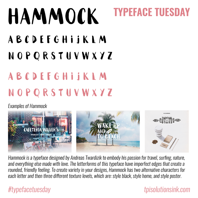 TPI Solutions Ink – Typeface Tuesday – Hammock