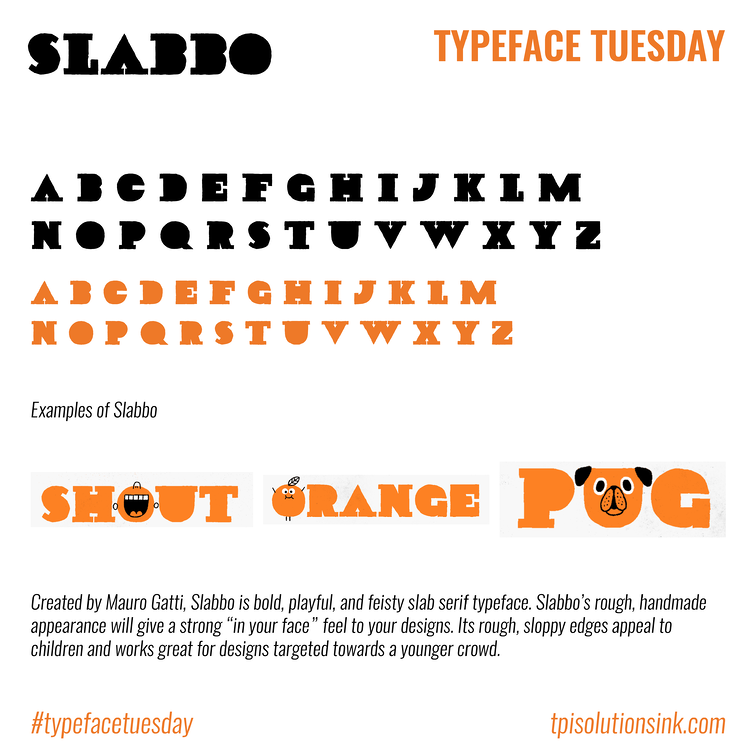 TPI Solutions Ink – Typeface Tuesday – Slabbo